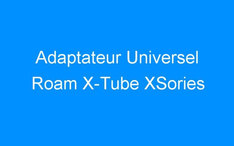 Adaptateur Universel Roam X-Tube XSories