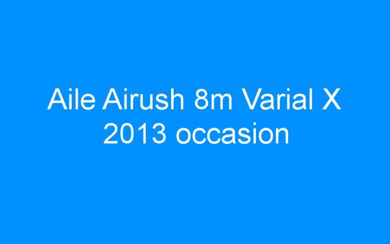 Aile Airush 8m Varial X 2013 occasion