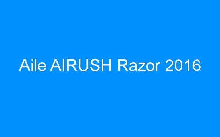 Aile AIRUSH Razor 2016