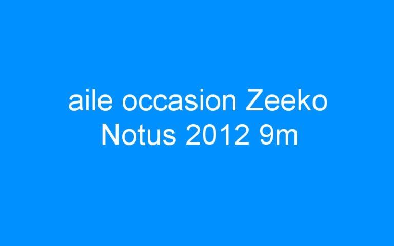 aile occasion Zeeko Notus 2012 9m