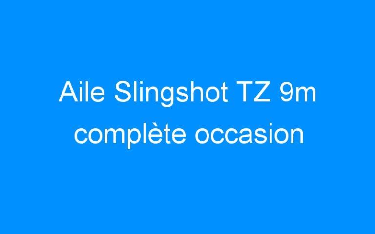 Aile Slingshot TZ 9m complète occasion