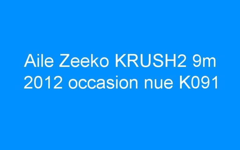Aile Zeeko KRUSH2 9m 2012 occasion nue K091