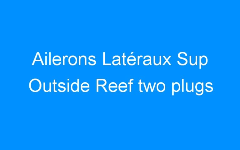 Ailerons Latéraux Sup Outside Reef two plugs