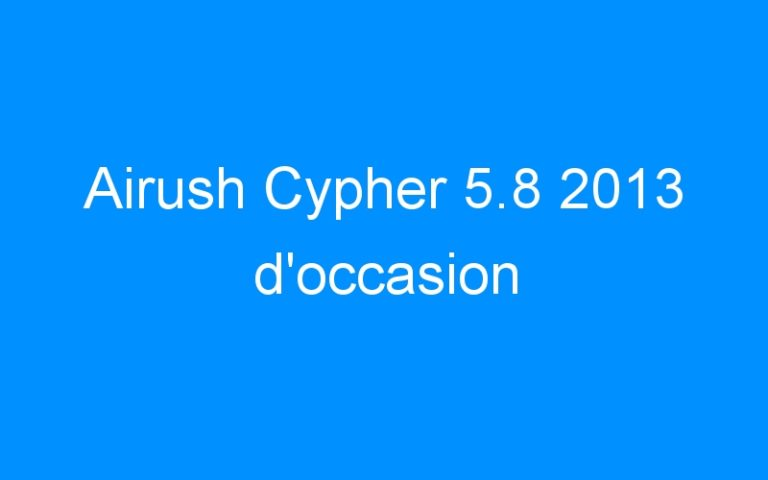 Airush Cypher 5.8 2013 d'occasion