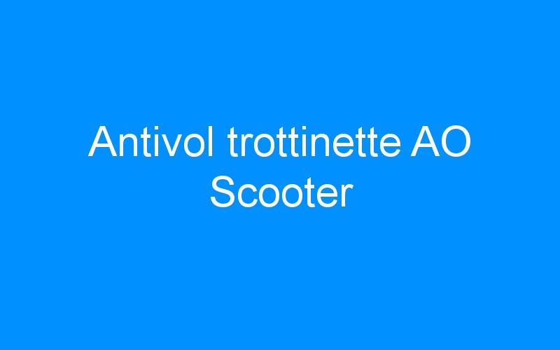 Antivol trottinette AO Scooter