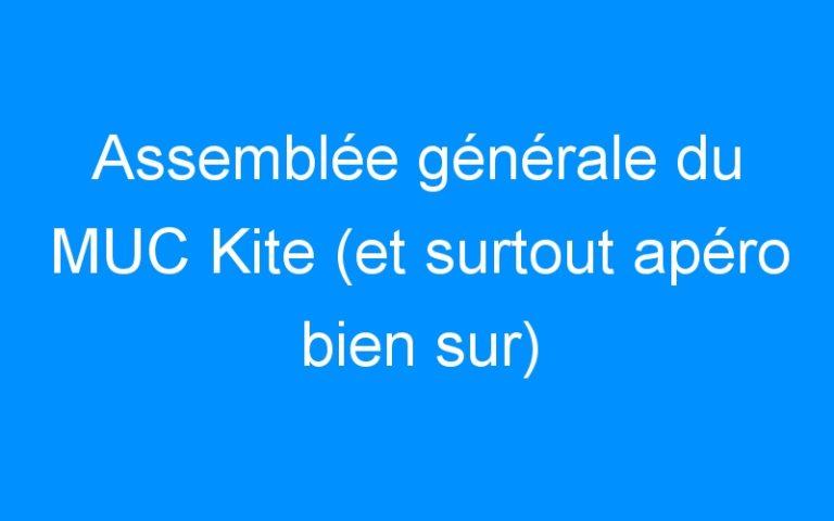 Assemblée générale du MUC Kite (et surtout apéro bien sur)
