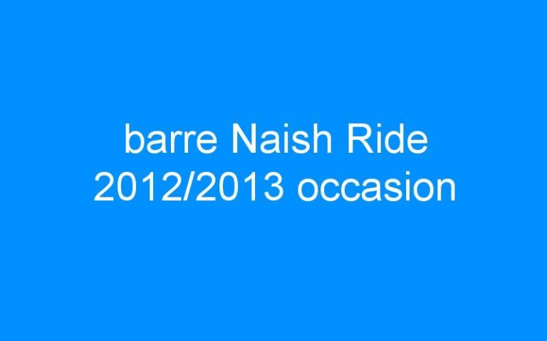 barre Naish Ride 2012/2013 occasion