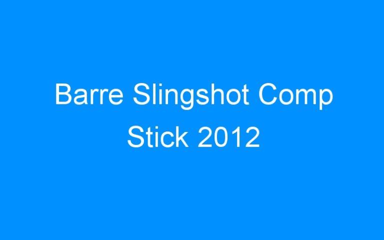 Barre Slingshot Comp Stick 2012
