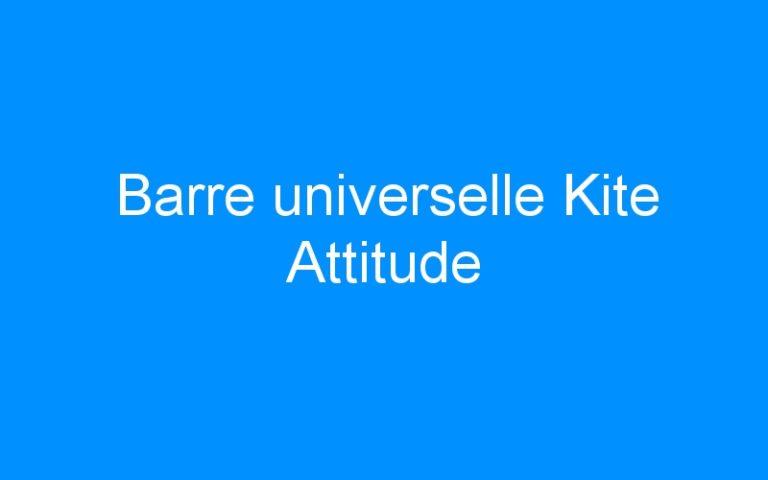 Barre universelle Kite Attitude