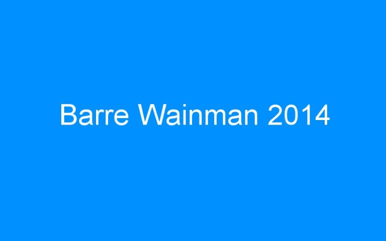 Barre Wainman 2014