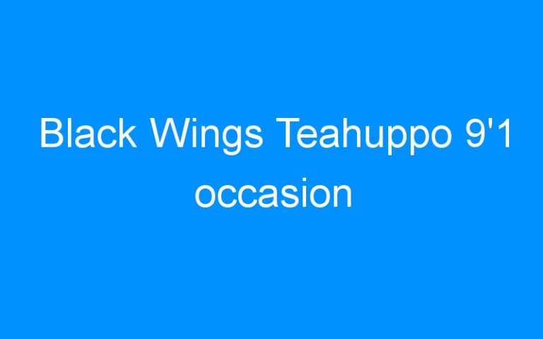 Black Wings Teahuppo 9'1 occasion