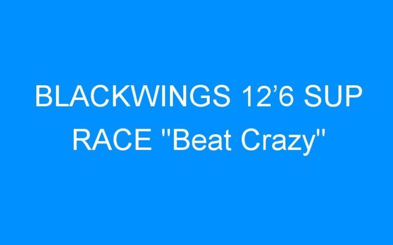 BLACKWINGS 12'6 SUP RACE «Beat Crazy»