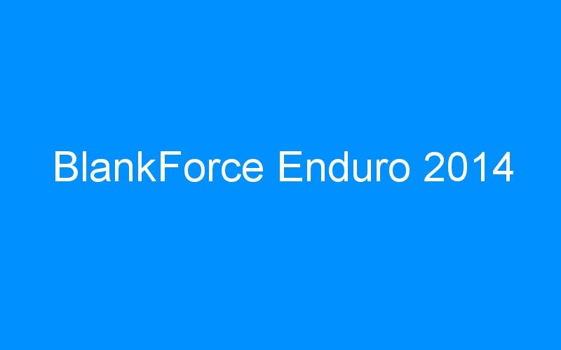 BlankForce Enduro 2014