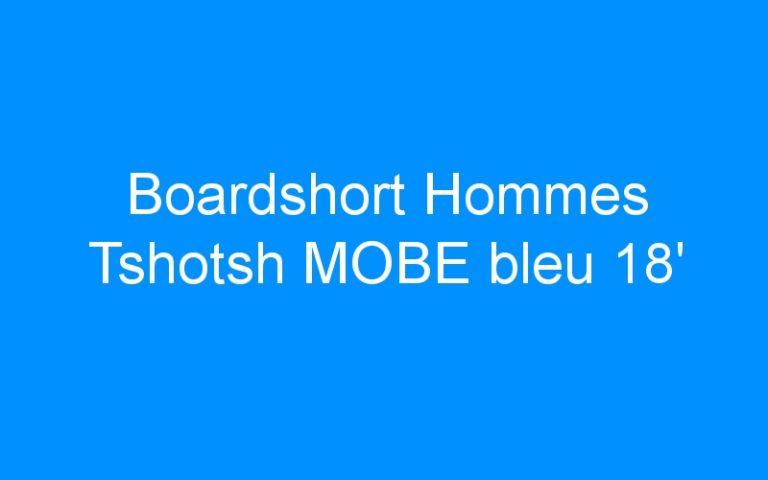 Boardshort Hommes Tshotsh MOBE bleu 18′