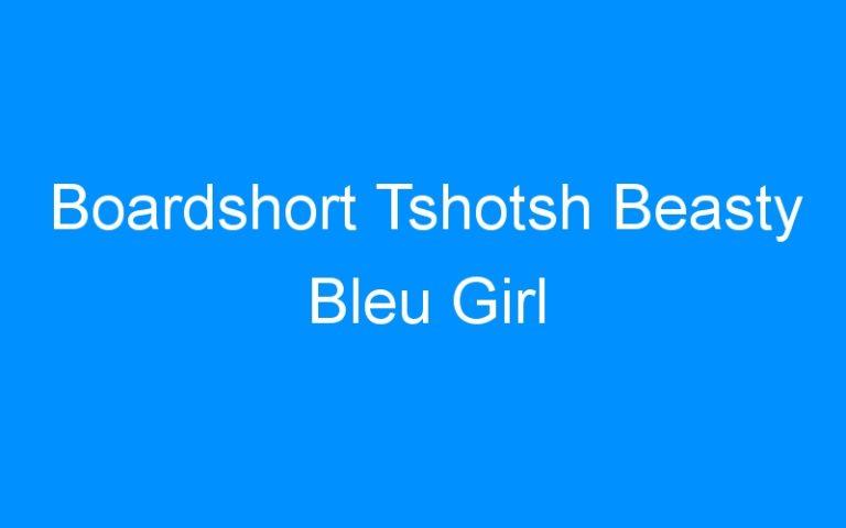 Boardshort Tshotsh Beasty Bleu Girl