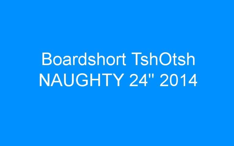 Boardshort TshOtsh NAUGHTY 24″ 2014