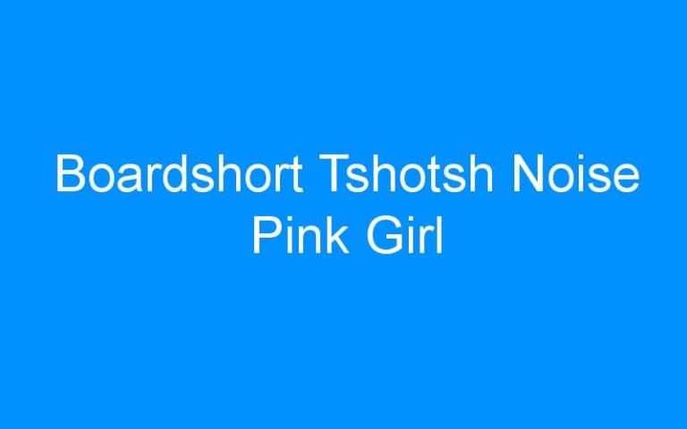 Boardshort Tshotsh Noise Pink Girl