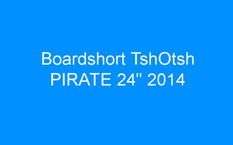 Boardshort TshOtsh PIRATE 24″ 2014