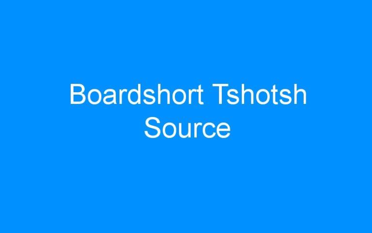 Boardshort Tshotsh Source