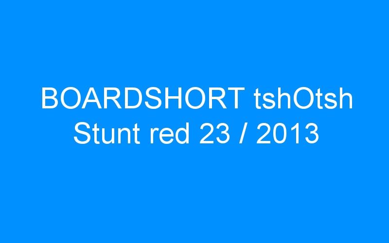 BOARDSHORT tshOtsh Stunt red 23 / 2013