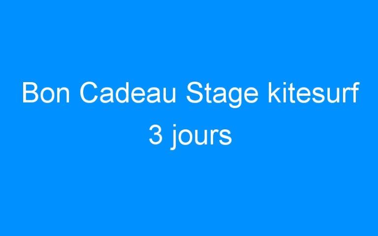 Bon Cadeau Stage kitesurf 3 jours