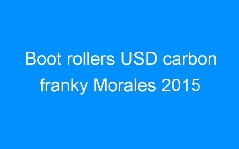 Boot rollers USD carbon franky Morales 2015