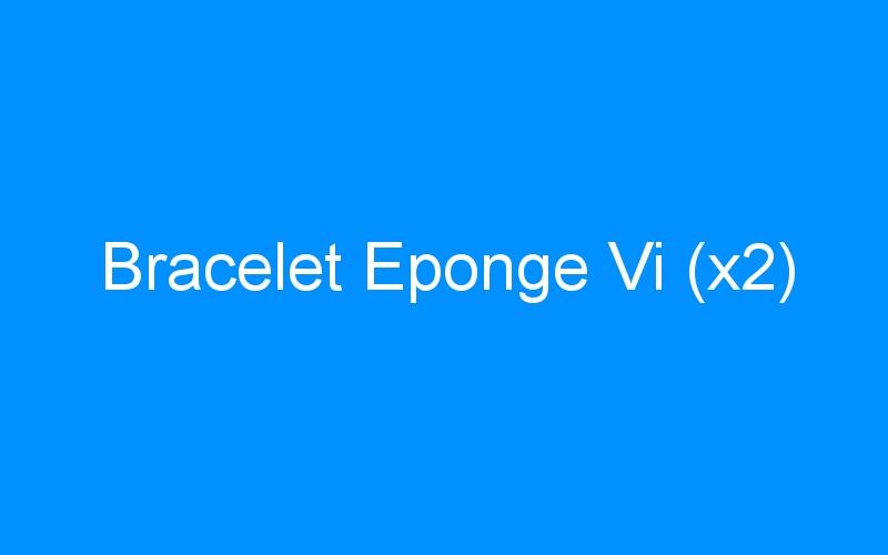 Bracelet Eponge Vi (x2)