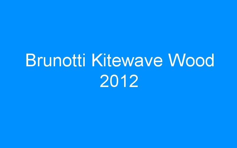 Brunotti Kitewave Wood 2012