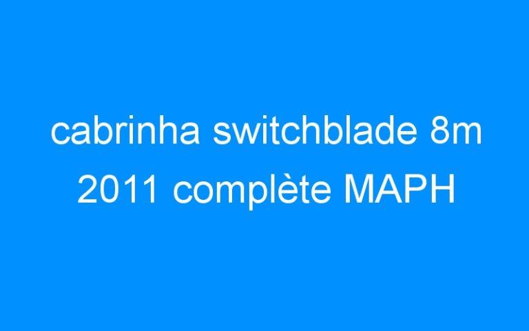 cabrinha switchblade 8m 2011 complète MAPH