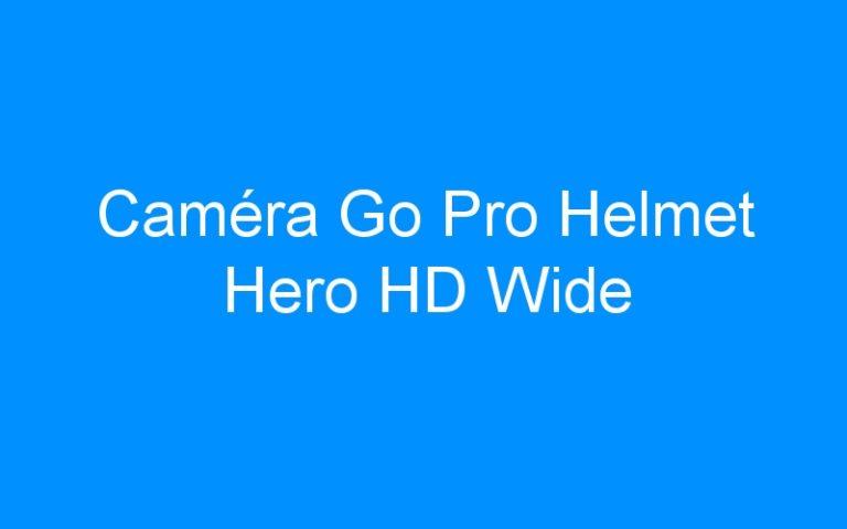 Caméra Go Pro Helmet Hero HD Wide