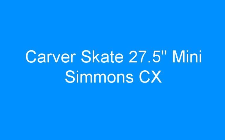 Carver Skate 27.5″ Mini Simmons CX