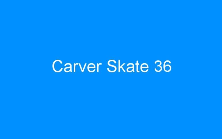 Carver Skate 36