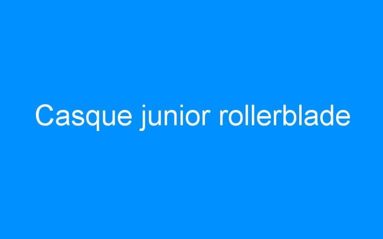Casque junior rollerblade