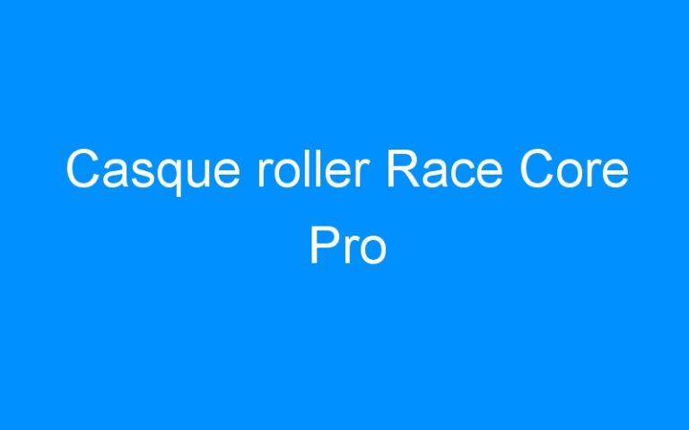 Casque roller Race Core Pro