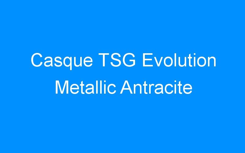Casque TSG Evolution Metallic Antracite