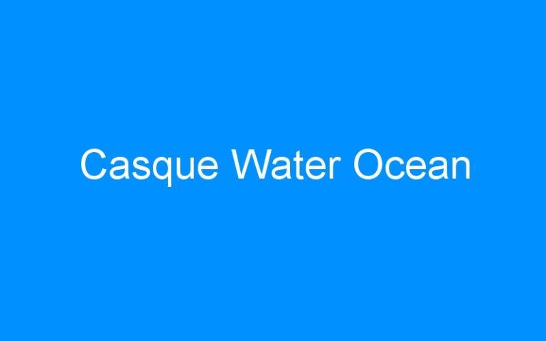 Casque Water Ocean