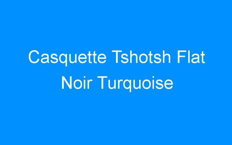 Casquette Tshotsh Flat Noir Turquoise