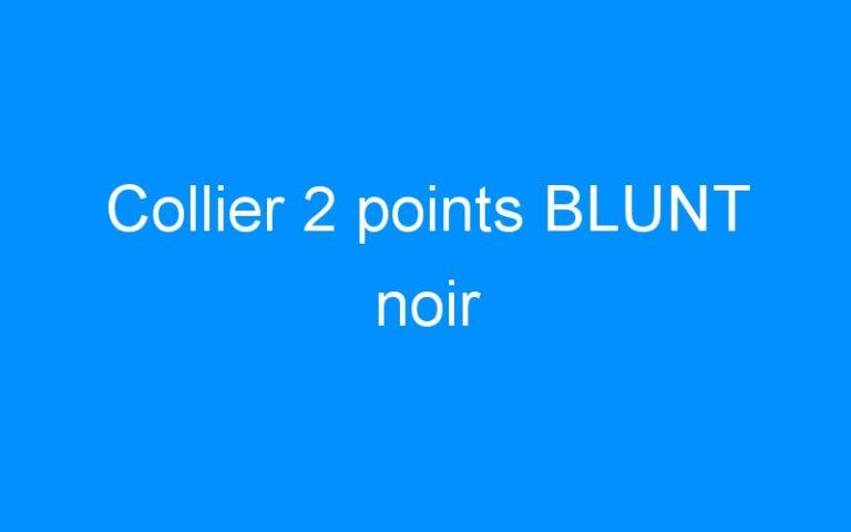 Collier 2 points BLUNT noir