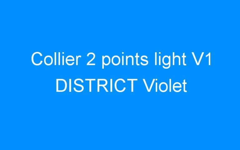 Collier 2 points light V1 DISTRICT Violet