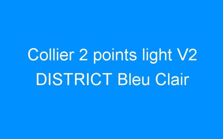 Collier 2 points light V2 DISTRICT Bleu Clair