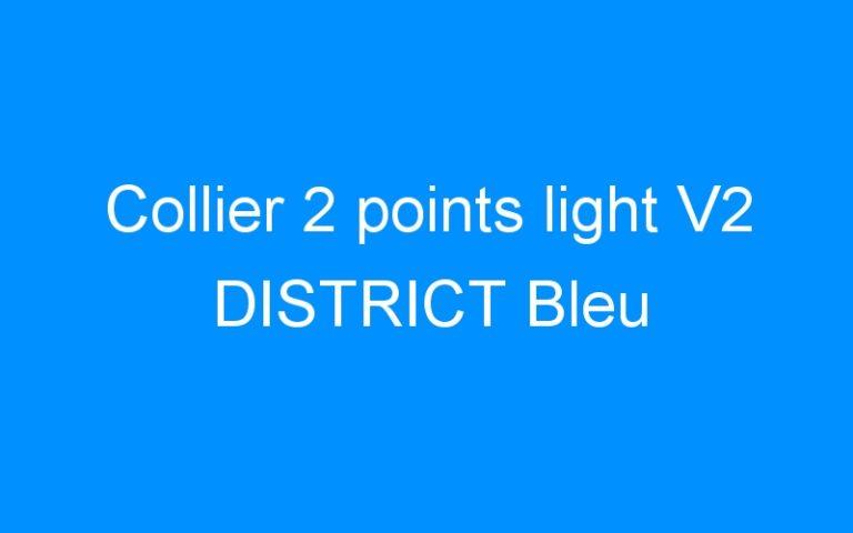 Collier 2 points light V2 DISTRICT Bleu
