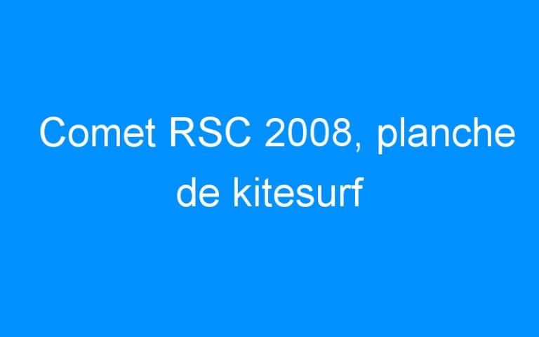 Comet RSC 2008, planche de kitesurf