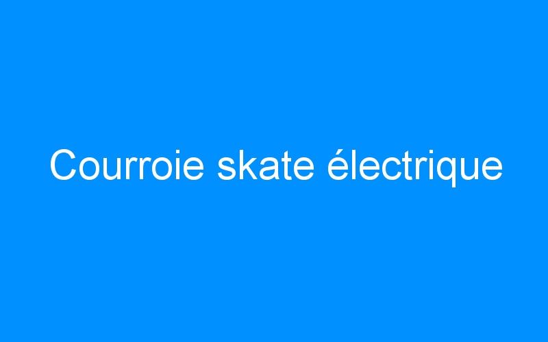 Courroie skate électrique