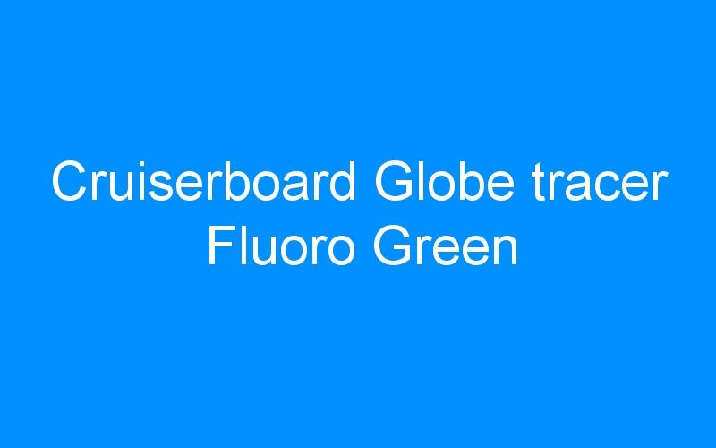 Cruiserboard Globe tracer Fluoro Green