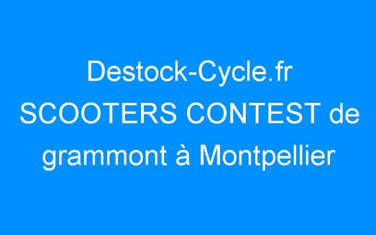Destock-Cycle.fr SCOOTERS CONTEST de grammont à Montpellier