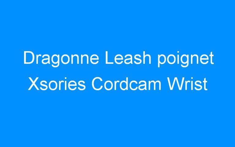 Dragonne Leash poignet Xsories Cordcam Wrist