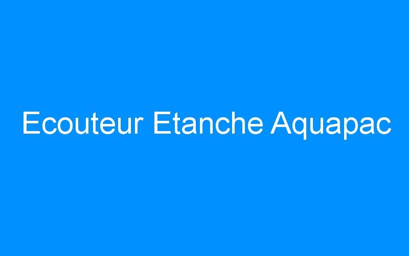 Ecouteur Etanche Aquapac