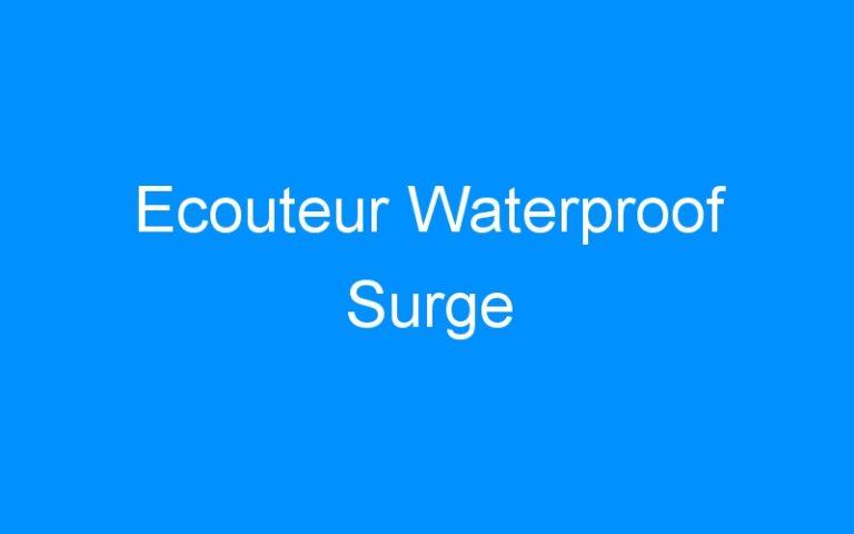 Ecouteur Waterproof Surge