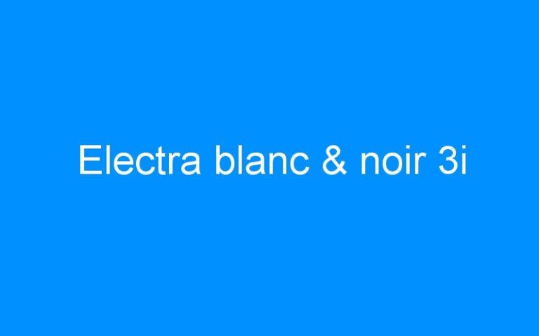 Electra blanc & noir 3i