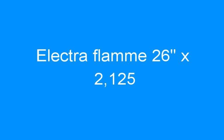 Electra flamme 26″ x 2,125